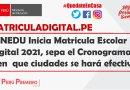 MINEDU Inicia Matricula Escolar Digital 202, sepa el Cronograma y en  que ciudades se hará efectivo.
