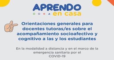 APRENDO EN CASA: Orientaciones generales para docentes tutoras/es sobre el acompañamiento socioafectivo y cognitivo a las y los estudiantes.