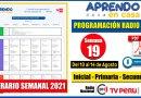 Nuevo Horario Semanal – Programación Radio y TV SEMANA 19 [Del 10 al 14 de Agosto de 2021] Inicial, Primaria y Secundaria [Descarga aquí]
