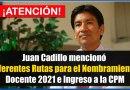 ¡ATENCIÓN! Juan Cadillo Menciona diferentes Rutas para el Nombramiento Docente 2021 e Ingreso a la CPM [Conócelo aquí]