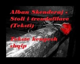 Alban Skenderaj - Stoli i trendafilave (Teksti) Tekste kengesh shqip
