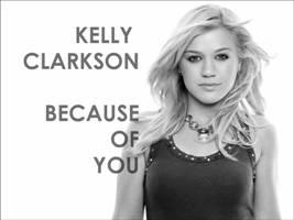 Kelly Clarkson - Because of you (Lyrics)