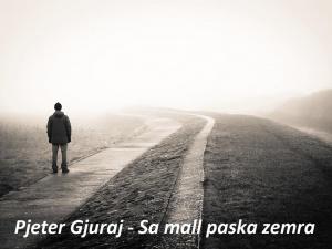 Pjeter Gjuraj - Sa mall paska zemra (Poezi) vargjet e kurbet