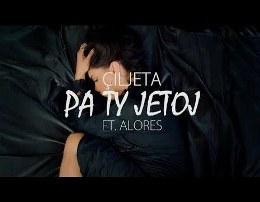 Ciljeta Feat. Alores - Pa Ty Jetoj (Teksti)