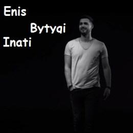 Enis Bytyqi - Inati (Teksti) Tekste kengesh shqip