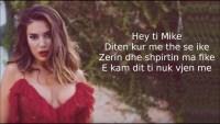 Elvana Gjata & Ledri Vula feat. John Shahu - Mike (teksti)