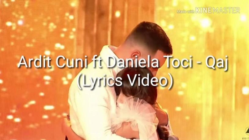 Ardit Cuni & Daniela Toci - QAJ (Teksti)