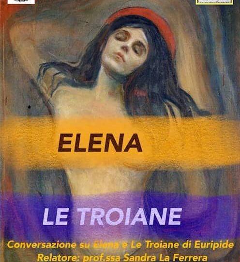Conversazione su Elena e le troiane
