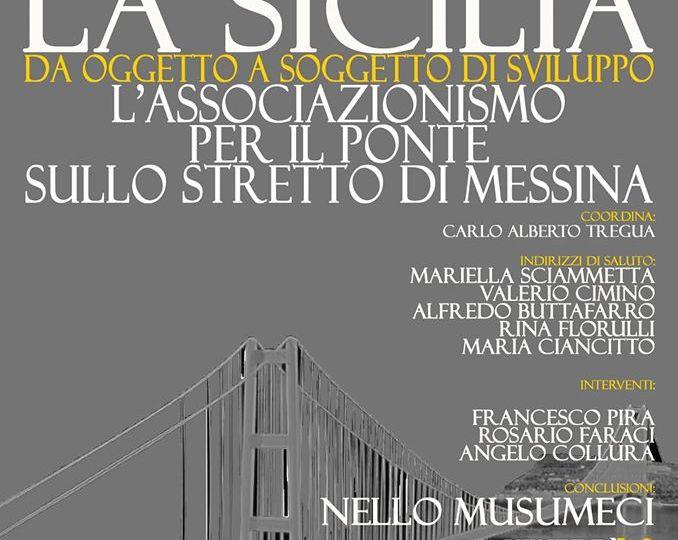 La Sicilia da oggetto a soggetto di sviluppo, serve il Ponte per rilanciarsi?