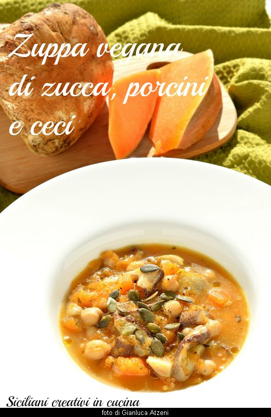 Vegan Pumpkin Soup, Chickpeas and porcini mushrooms: single dish fast and easy.