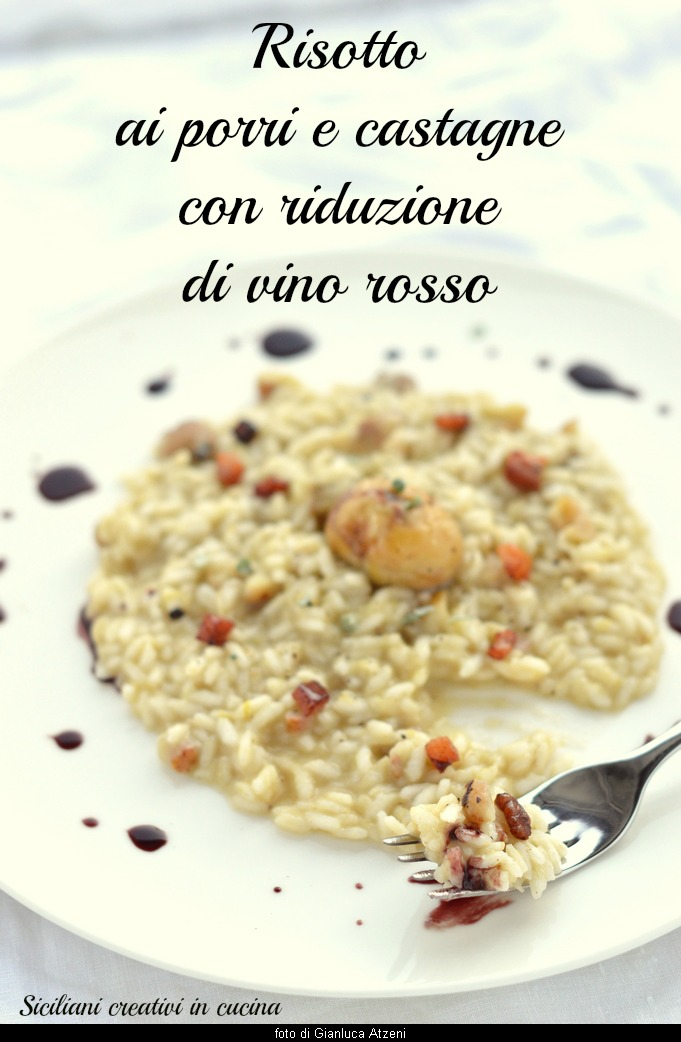 Risotto with leeks and chestnuts with red wine sauce