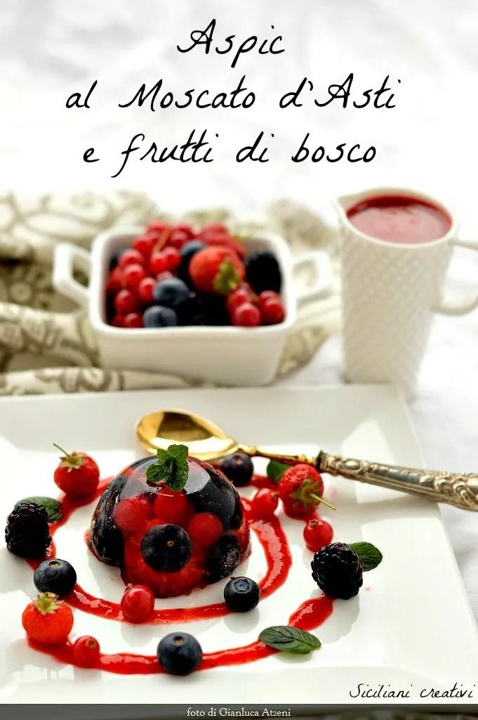Aspic al Moscato d\'Asti e frutti di bosco