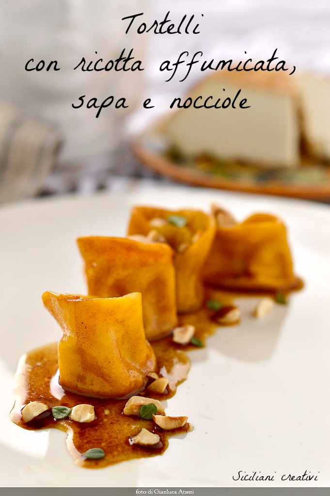 Tortelli with smoked ricotta with sapa and hazelnuts