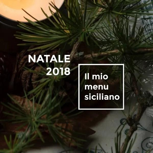 Suggerimenti Menu Di Natale.Natale 2018 Il Menu Siciliano Siciliani Creativi In Cucina