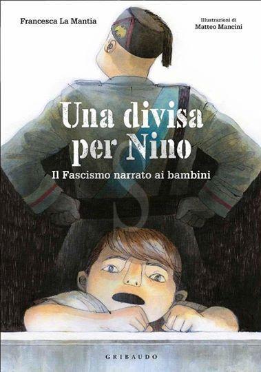 """Il Fascismo raccontato ai bambini, in arrivo """"Una divisa per Nino"""" della palermitana Francesca La Mantia"""