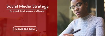 social media strategy for businesses in Ghana