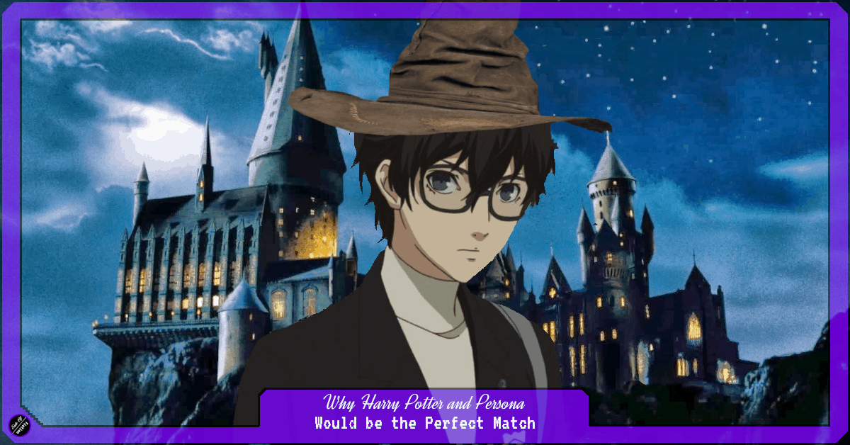 Why Harry Potter and Persona Would be the Perfect Match