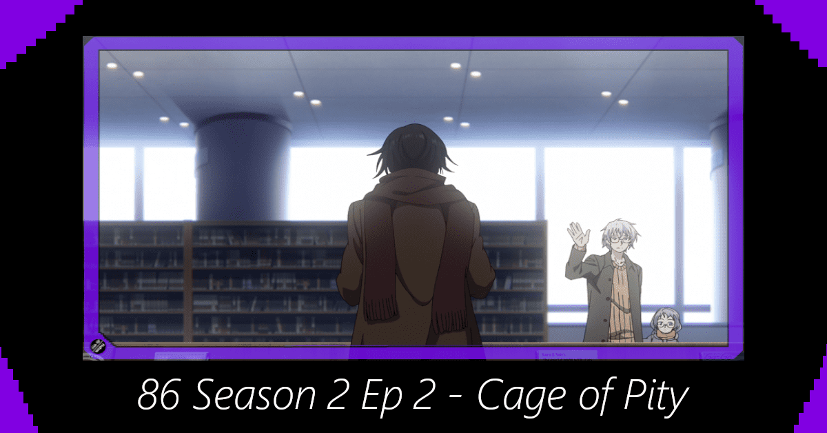 86 Season 2 Episode 2 – Cage of Pity