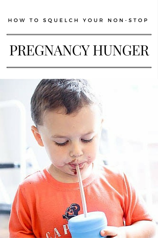 How to end that constant, gnawing pregnancy hunger.
