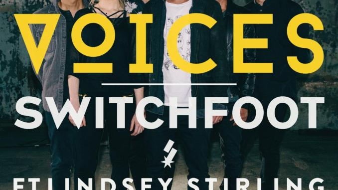 """SWITCHFOOT Shares New Single """"VOICES"""" Featuring Famed Electronic Violinist Lindsey Stirling"""