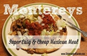 Montereys, A Super Easy and Cheap Mexican Meal