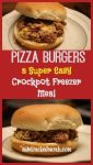 Pizza Burgers - a Super Easy Crockpot Freezer Meal!