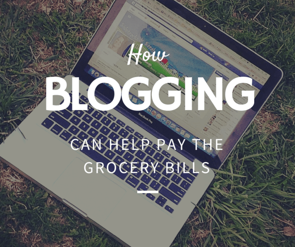 How Blogging Can Pay the Grocery Bills (and more)
