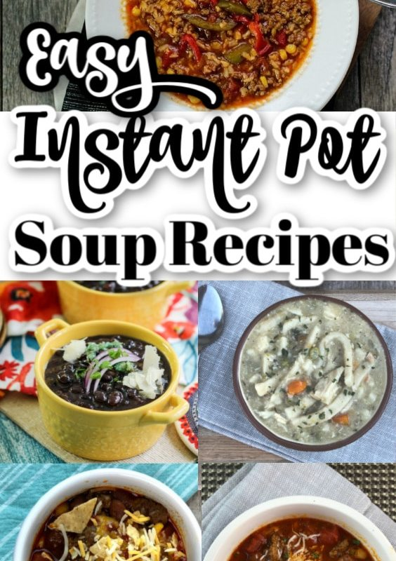 20 Instant Pot Soup Recipes to Warm Your Heart This Winter
