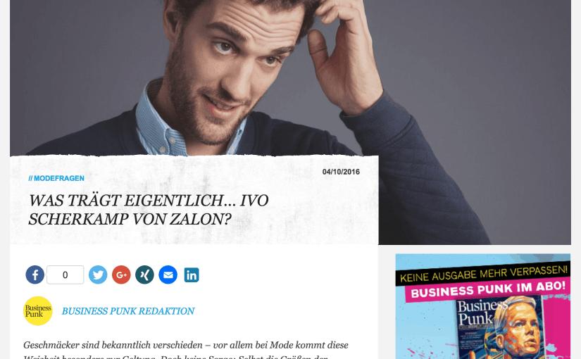 Was trägt eigentlich Ivo Scherkamp von Zalon? (für Business-Punk.com)