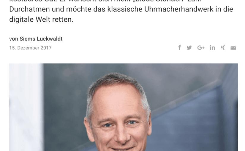 Zeitfragen: Wilhelm Schmid, A. Lange & Söhne (für Capital.de)