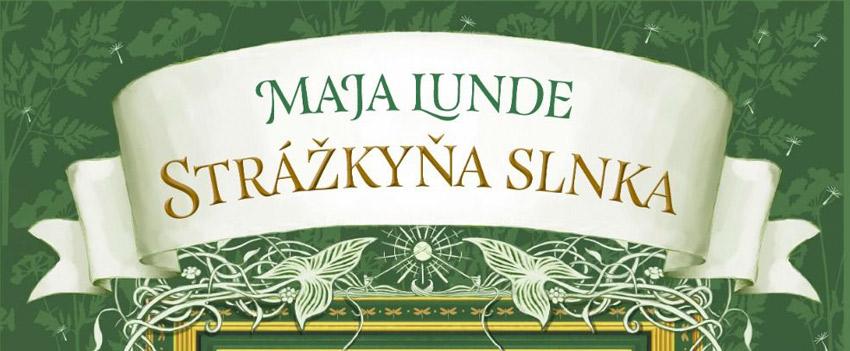 Maja Lunde Strážkyňa slnka