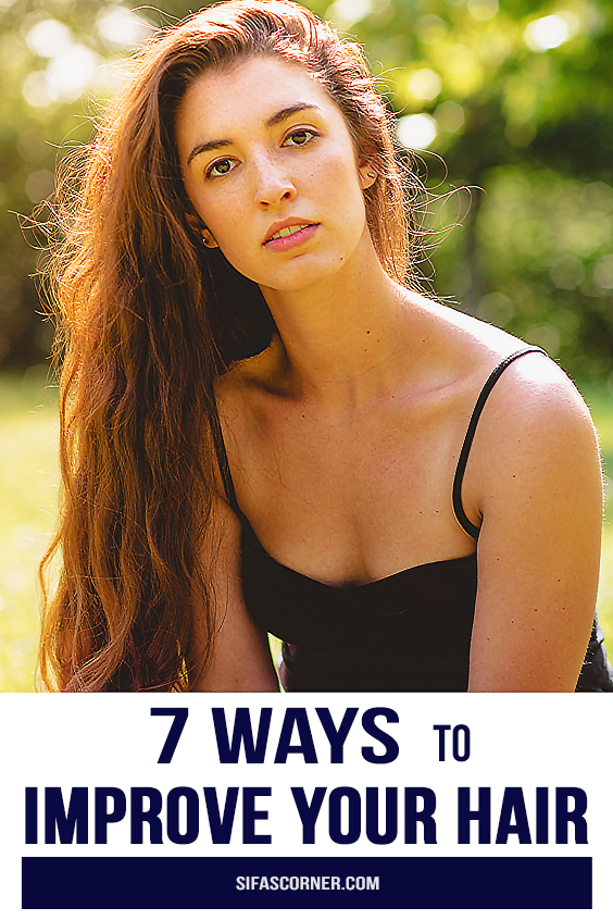 7 ways to improve hair