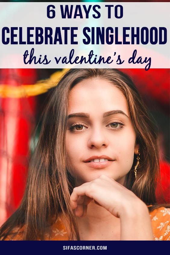 6 Positive Ways to Celebrate Singlehood this Valentine's Day