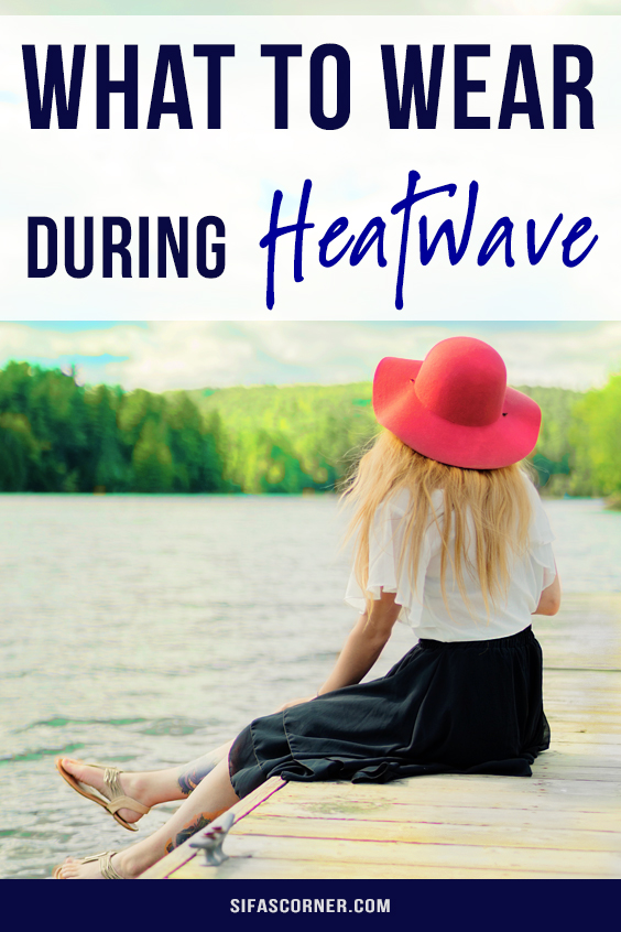 fashion tips for summer heatwave