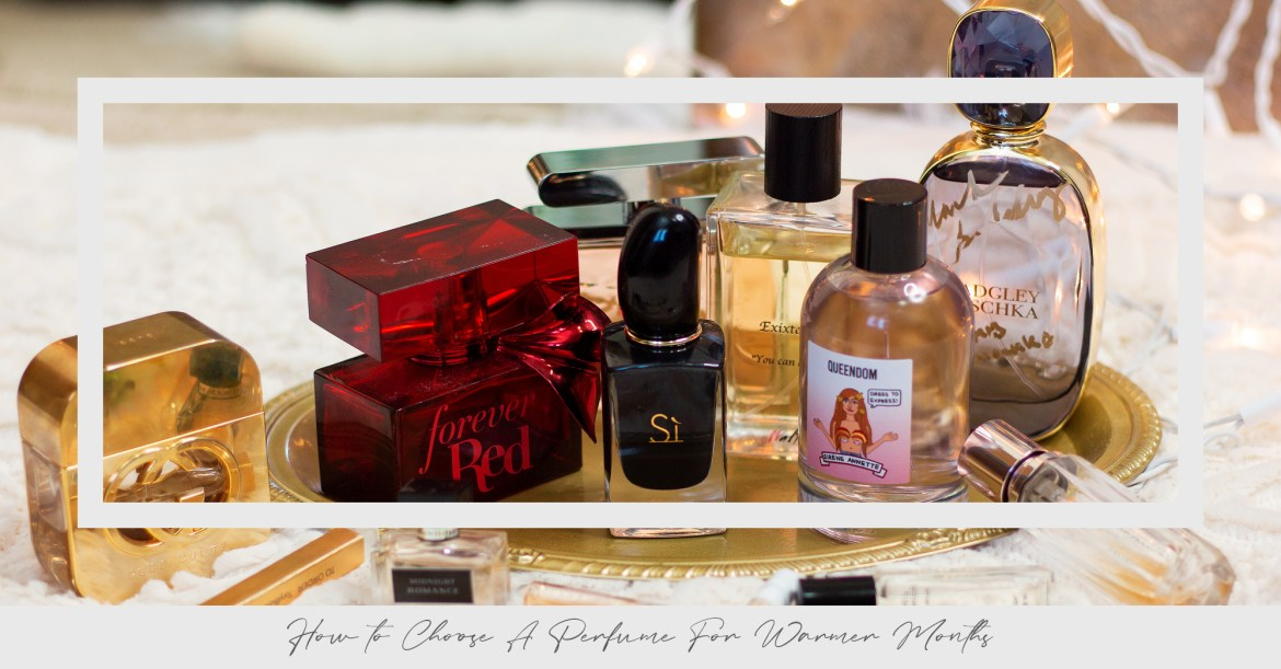 Perfume for Warmer Months