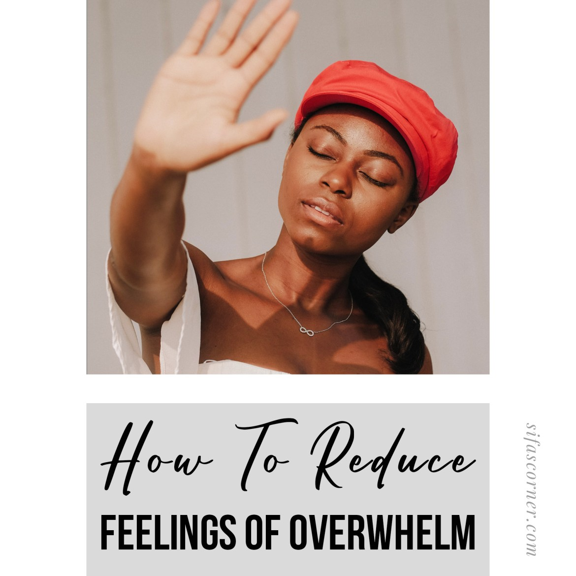 how to reduce the feelings of overwhelm