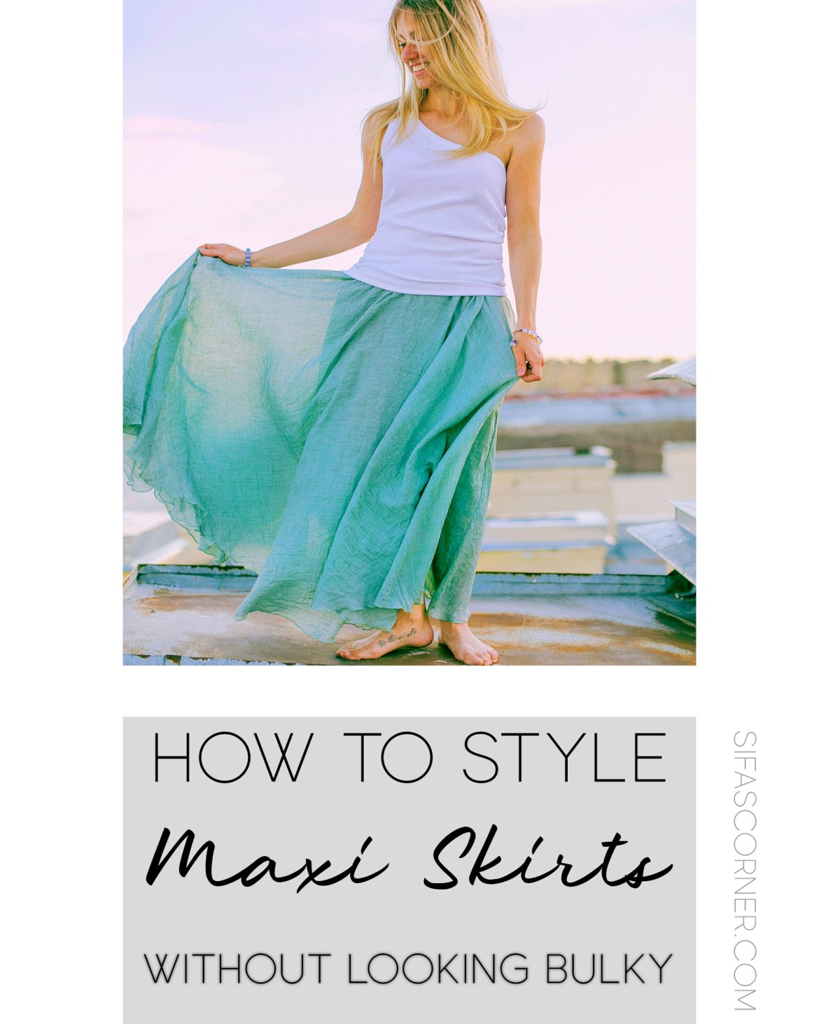 How to Style Maxi Skirts without Looking Bulky