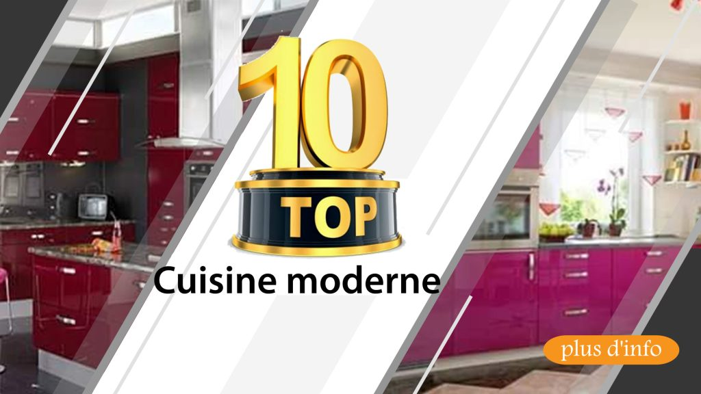 top 10 Cuisine moderne