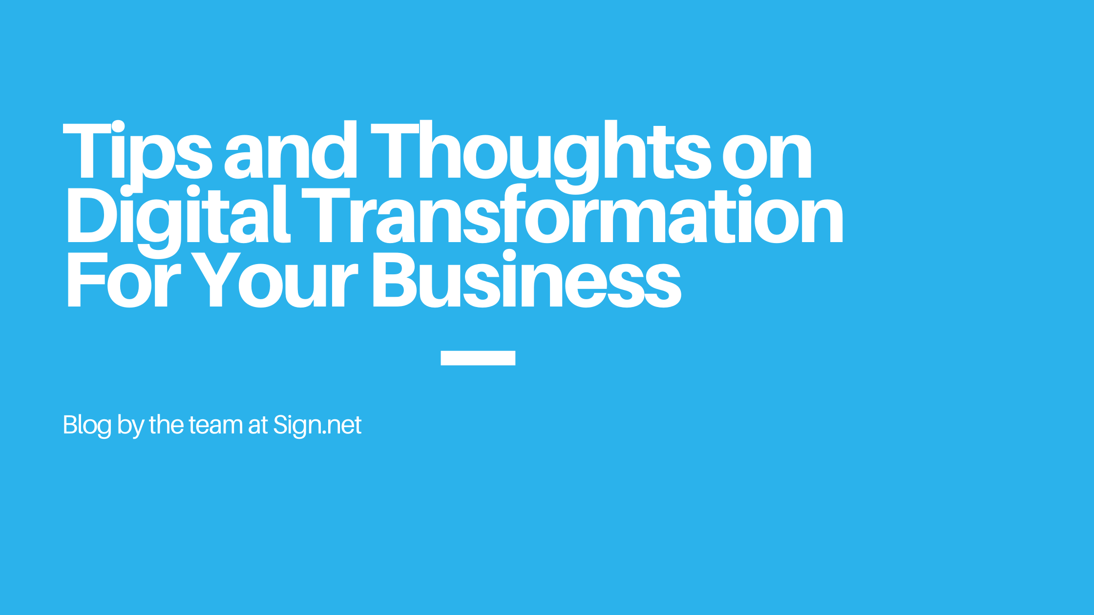 Tips and Thoughts on Digital Transformation of Your Business