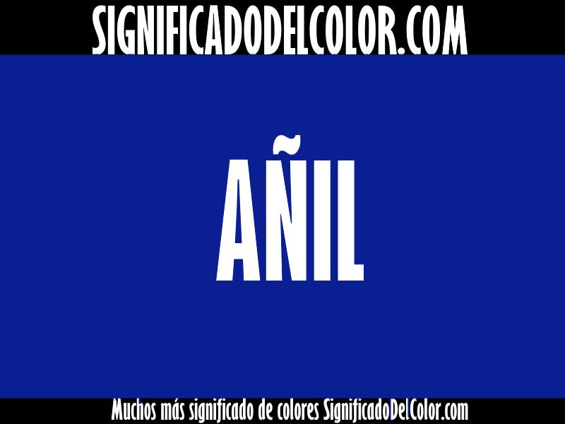 ¿Cual es el color Añil?