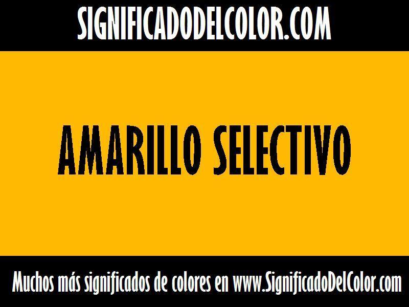 ¿Cual es el color Amarillo selectivo?
