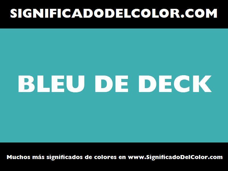 ¿Cual es el color Bleu de deck?