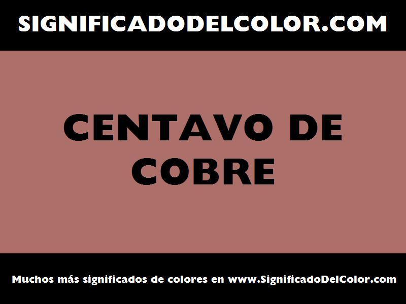 ¿Cual es el color Centavo de cobre?