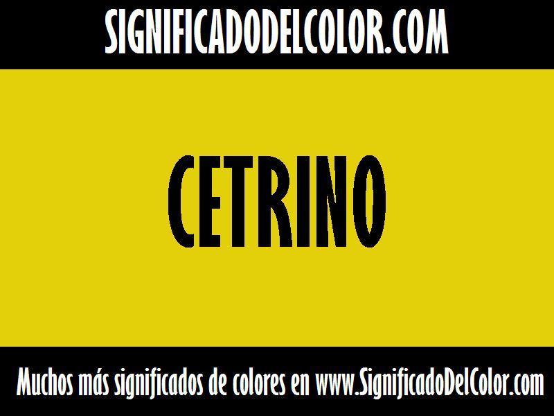¿Cual es el color Cetrino?