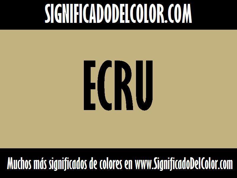 ¿Cual es el color Ecru?