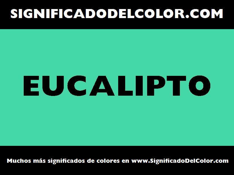 ¿Cual es el color Eucalipto?