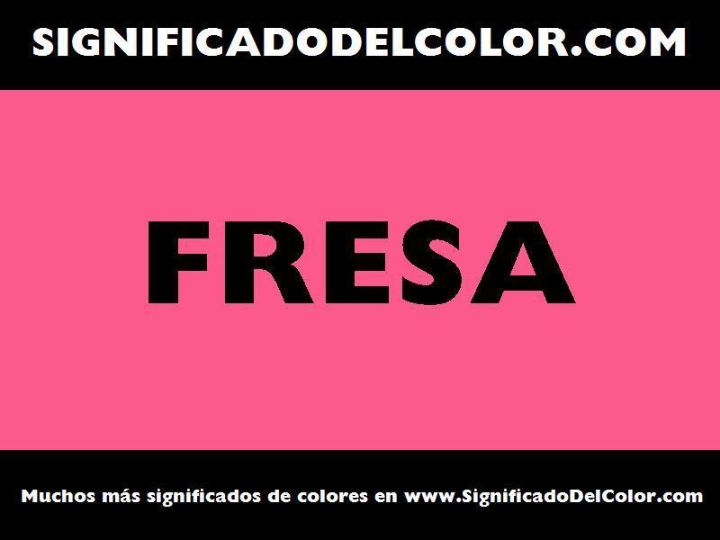 ¿Cual es el color Fresa?