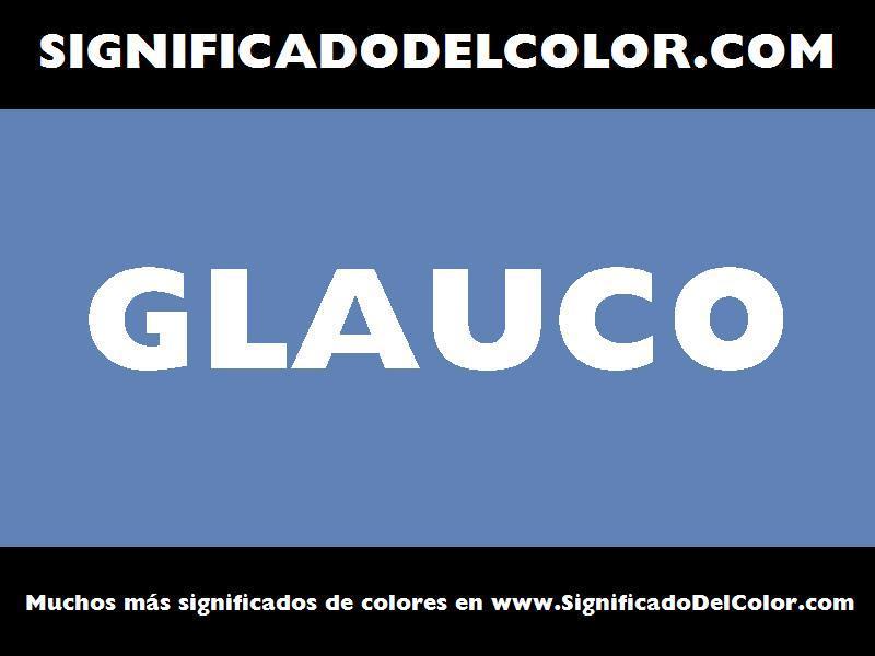 ¿Cual es el color Glauco?