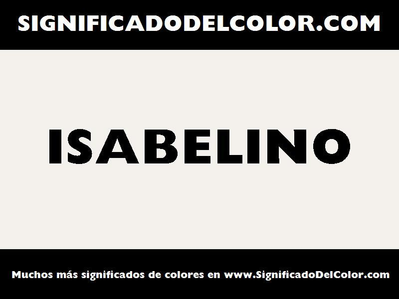 ¿Cual es el color Isabelino?