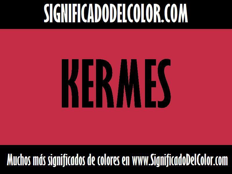 ¿Cual es el color Kermes?